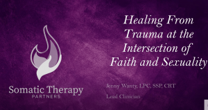 Healing From Trauma at the Intersection of Faith and Sexuality