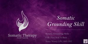 Somatic Grounding Skill: Feet Seat Back (FSB)
